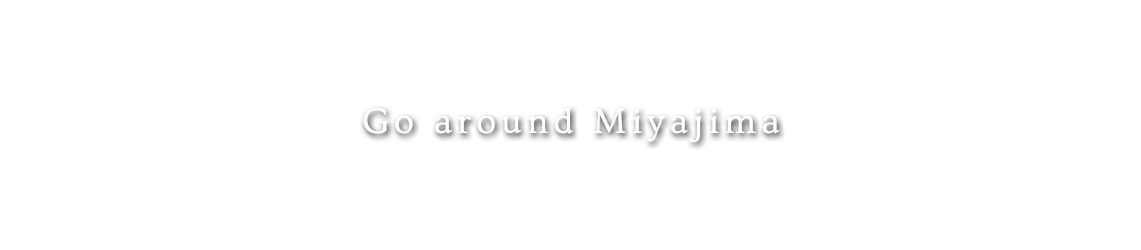 Go around Miyajima